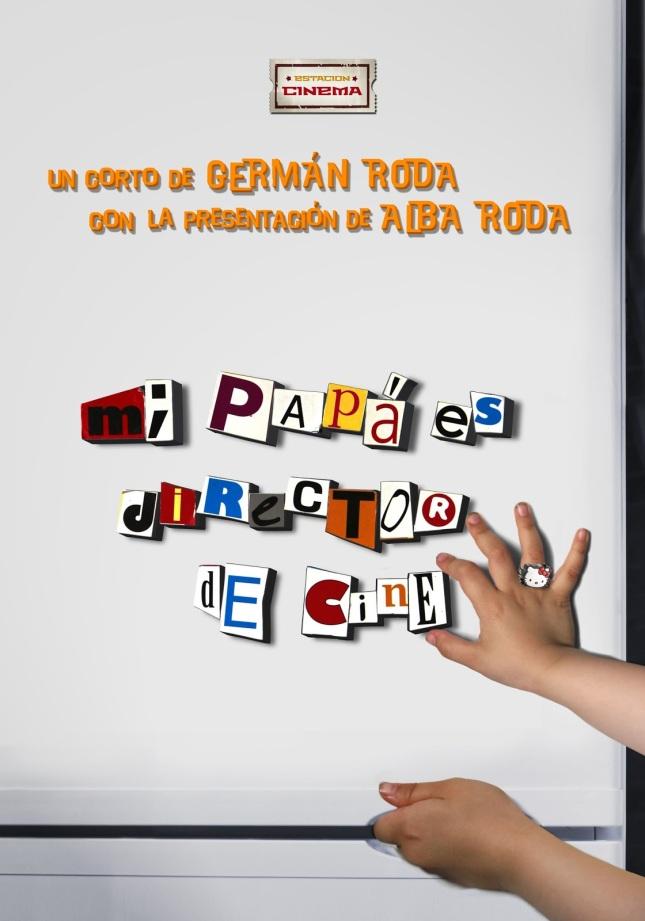 MI PAPÁ ES DIRECTOR DE CINE, de Germán Roda. Presentado